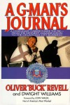 A G-Man's Journal: A Legendary Career Inside the FBI- FROM The Kennedy Assassination to the Oklahoma City Bombing - Oliver Buck Revell, Dwight Williams