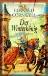Der Winterkönig (The Warlord Chronicles, #1) - Gisela Stege, Bernard Cornwell