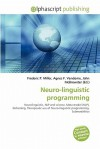 Neuro-Linguistic Programming - Frederic P. Miller, Agnes F. Vandome, John McBrewster