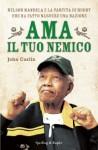 Ama il tuo nemico: Nelson Mandela e la partita di rugby che ha fatto nascere una nazione (Saggi) (Italian Edition) - John Carlin, Dade Fasic