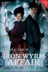 The Iron Wyrm Affair (Audio) - Lilith Saintcrow, Moira Quirk