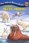 Amazing Arctic Animals - Jackie Glassman, Lisa Bonforte