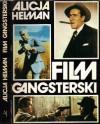 Film Gangsterski - Alicja Helman
