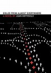 Exiled from Almost Everywhere - Juan Goytisolo, Peter Bush