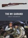 The M1 Garand - Leroy Thompson, Peter Dennis