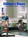 Children's Rooms: From Newborns to Teens - Tina Skinner, Melissa Cardona, Nathaniel Wolfgang-Price