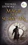 Magie der Schatten: Roman (German Edition) - Thomas Lisowsky