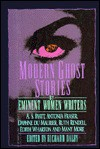 Modern Ghost Stories by Eminent Women Writers - Richard Dalby, Sara Maitland, E. Nesbit, Pamela Sewell, D.K. Broster, Jean Rhys, Clotilde Graves, Lady Eleanor Smith, Ruth Rendell, Margery Lawrence, Antonia Fraser, Elizabeth Fancett, A.S. Byatt, Edith Wharton, Mary Williams, Mary Elizabeth Counselman, Richmal Crompton,