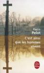 C'est ainsi que les hommes vivent - Pierre Pelot