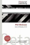 Phil McGraw - Lambert M. Surhone, VDM Publishing, Susan F. Marseken