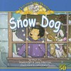 Snow Dog - Marilyn Pitt, Jane Hileman, John Bianchi