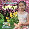 How Do We Know It Is Spring? - Molly Aloian