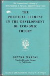 The Political Element in the Development of Economic Theory - Gunnar Myrdal, Paul Streeten