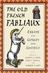 The Old French Fabliaux: Essays on Comedy and Context - Kristin L. Burr, John F. Moran, Norris J. Lacy
