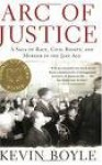 Arc Of Justice, A Saga Of Race, Civil Rights, And Murder In The Jazz Age - Kevin Boyle