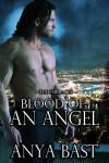 Blood Of An Angel - Anya Bast