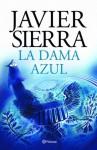 La dama azul (Spanish Edition) - Javier Sierra
