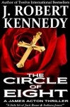 The Circle of Eight (A James Acton Thriller, Book #7) (James Acton Thrillers) - J. Robert Kennedy
