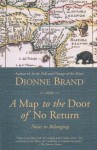 A Map to the Door of No Return: Notes to Belonging - Dionne Brand