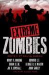 Extreme Zombies - George R.R. Martin, John Shirley, Joe R. Lansdale, Nancy A. Collins, Edward Lee, Brian Keene, Paula Guran