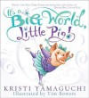 It's a Big World, Little Pig! - Kristi Yamaguchi, Tim Bowers