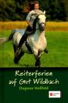 Reiterferien auf Gut Wildbach - Dagmar Hoßfeld
