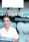 A Career As a Dental Hygienist (Essential Careers) - Ann Byers