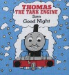 Thomas the Tank Engine Says Good Night (Cloth Book) - Wilbert Awdry