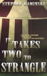 It Takes Two to Strangle: A Damon Lassard Dabbling Detective Mystery - Stephen Kaminski
