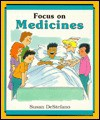 Focus On Medicines (A Drug Alert Book) - Susan DeStefano