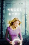 Angel Eyes (Angel Eyes Trilogy, #1) - Shannon Dittemore
