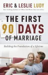 The First 90 Days of Marriage - Eric Ludy
