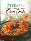 25 Years of Favorite Brand Name One Dish - Publications International Ltd.