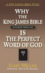 Why the KJV Bible is the Perfect Word of God - Gary Miller, David W. Daniels