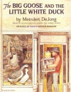 The Big Goose and the Little White Duck - Meindert DeJong, Nancy Ekholm Burkert