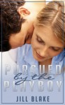 Pursued by the Playboy - Jill Blake
