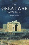 The Great War: 1914-1918 - Ian F. W. Beckett