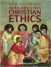 Introducing Christian Ethics - Samuel Wells, Ben Quash