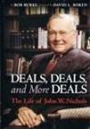 Deals, Deals, and More Deals: The Life of John W. Nichols - Bob Burke