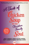 A Taste of Chicken Soup for the Christian Family Soul - Jack Canfield, Mark Victor Hansen, Patty Aubery, Nancy Mitchell-Autio