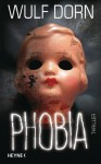Phobia: Thriller (German Edition) - Wulf Dorn