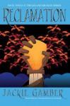 Reclamation - Jackie Gamber, Joshua H Leet, Matthew Perry