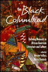 Black Columbiad: Defining Moments in African American Literature and Culture - Werner Sollors