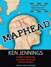 Maphead: Charting the Wide, Weird World of Geography Wonks - Ken Jennings, Kirby Heyborne