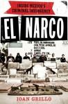 El Narco: Inside Mexico's Criminal Insurgency - Ioan Grillo