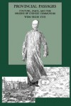 Provincial Passages: Culture, Space, and the Origins of Chinese Communism - Wen-Hsin Yeh