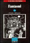 Fantasmi - Italiano Facile Level 2 - Alessandro De Giuli, Ciro Massimo Naddeo