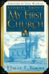 Stories about My First Church: Who Stole the Bride?, There's No Toilet Paper and Other Stories about God's Grace and Guidance in the Life of a Young... - Elmer L. Towns