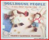 Dollhouse People: A Doll Family You Can Make - Tracey Campbell Pearson
