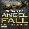 Angelfall: Fürchtet euch nicht - Susan Ee